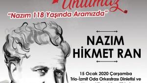 """İzmit Belediyesi """"İzmit Unutmaz"""" etkinlikleri kapsamında usta şair Nazım Hikmet Ran'ı anacak."""
