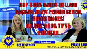 CHP BUCA KADIN KOLLARI BAŞKAN ADAYI PERVİN SENEM, SEÇİM ÖNCESİ İLK KEZ BUCA TV'YE KONUŞTU