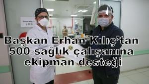 Başkan Kılıç'tan 500 sağlık çalışanına ekipman desteği