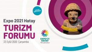 EXPO 2021 HATAY TURİZM FORUMU KAPILARINI AÇIYOR