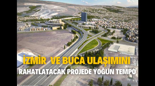 İzmir ve Buca ulaşımını rahatlatacak projede yoğun tempo
