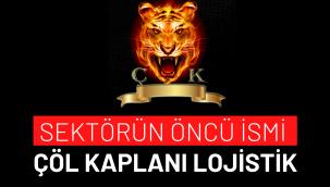 SEKTÖRÜN ÖNCÜ İSMİ ÇÖL KAPLANI LOJİSTİK